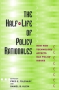 Half-Life of Policy Rationales