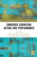 Embodied Cognition, Acting and Performan