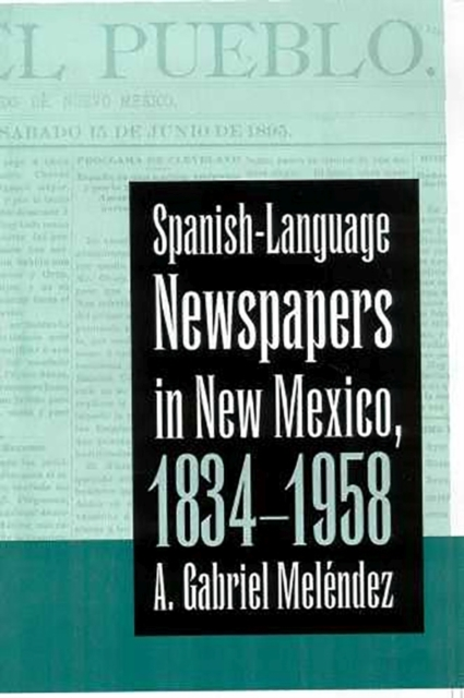 SPANISH-LANGUAGE NEWSPAPERS IN NEW MEXIC