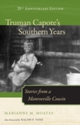Truman Capote's Southern Years, 25th Ann