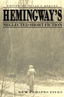 Hemingway's Neglected Short Fiction