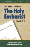 User's Guide to the Holy Eucharist Rites