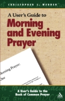 User's Guide to Morning and Evening Pray
