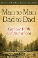 Man to Man, Dad to Dad: Catholic Faith a