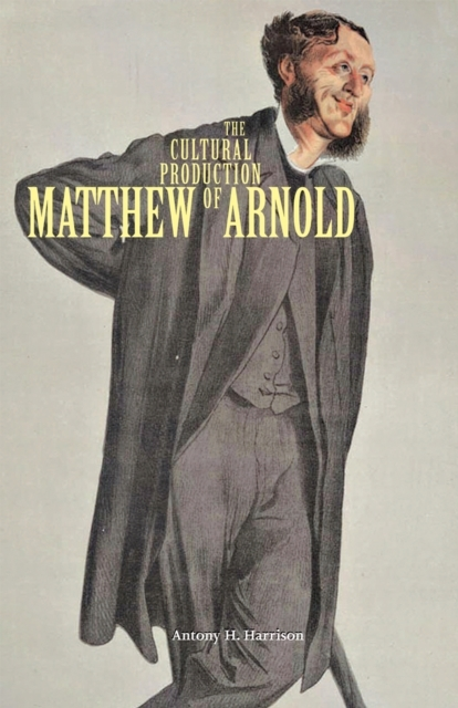 Cultural Production of Matthew Arnold