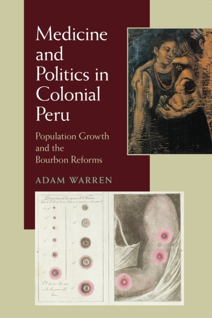 Medicine and Politics in Colonial Peru