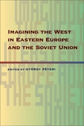 Imagining the West in Eastern Europe and