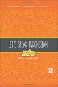 Let's Speak Indonesian: Ayo Berbahasa In