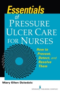 Essentials of Pressure Ulcer Care for Nu