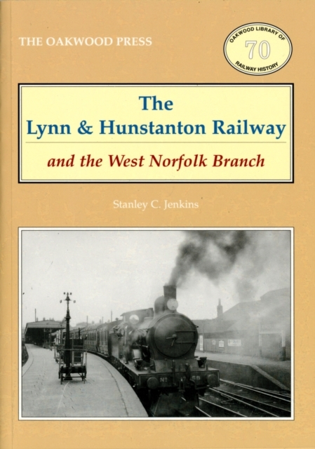 The Lynn and Hunstanton Railway and the
