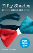 Fifty Shades of Red White and Blue