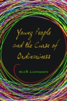 Young People and the Curse of Ordinarine