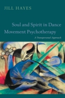 Soul and Spirit in Dance Movement Psycho