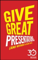 Give Great Presentations (And Without a