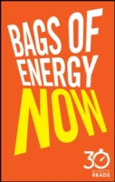 Bags of Energy Now: 30 Minute Reads