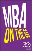 MBA On The Go: 30 Minute Reads