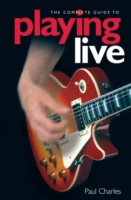Complete Guide To Playing Live
