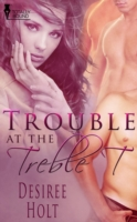 Trouble at the Treble T
