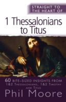 Straight to the Heart of 1 Thessalonians