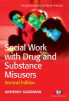 Social Work with Drug and Substance Misu