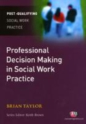 Professional Decision Making in Social W