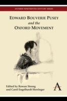 Edward Bouverie Pusey and the Oxford Mov
