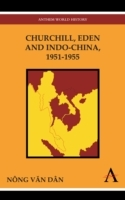 Churchill, Eden and Indo-China, 1951-195
