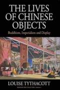 Lives of Chinese Objects