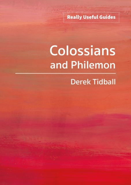 Really Useful Guides: Colossians and Phi