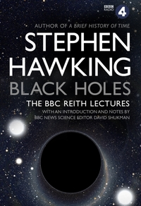 Black Holes: The Reith Lectures