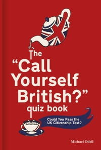 The `Call Yourself British?' Quiz Book