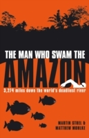 Man Who Swam the Amazon