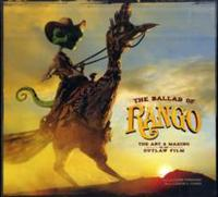 The Ballad of Rango: The Art and Making