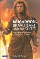 Brigadoon, Braveheart and the Scots