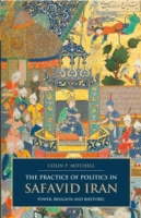 Practice of Politics in Safavid Iran