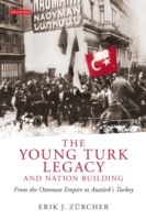 Young Turk Legacy and Nation Building, T