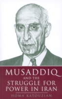 Musaddiq and the Struggle for Power in I