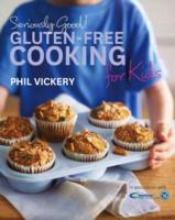Seriously Good! Gluten-Free Cooking for