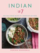 Indian in 7: Delicious Indian recipes in 7 ingredient