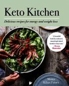 Keto Kitchen: Delicious recipes for energy and weight