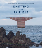 Knitting from Fair Isle: 15 contemporary designs inspired by trad