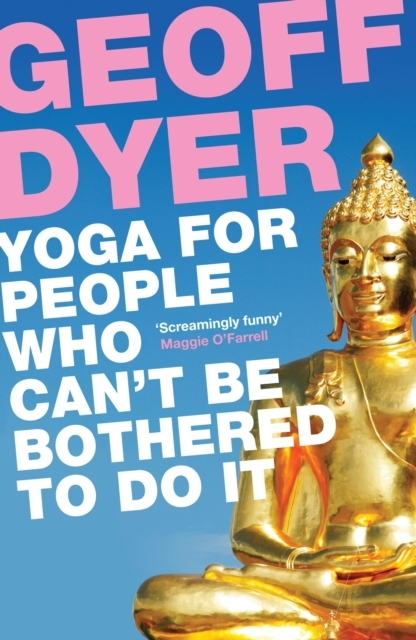 Yoga for People Who Can't Be Bothered to
