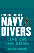 Incredible Navy Divers: Life On The Edge