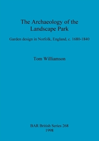 The Archaeology of the Landscape Park