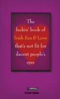 The Feckin' Book of Irish Sex and Love t