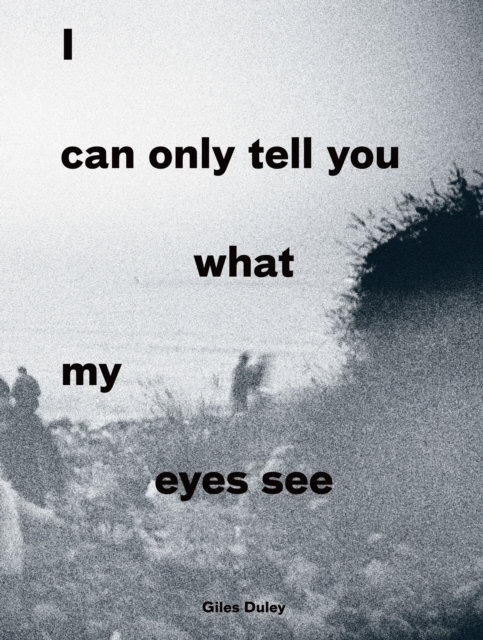 I Can Only Tell You What My Eyes See: Ph