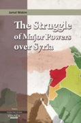 Struggle of Major Powers Over Syria, The