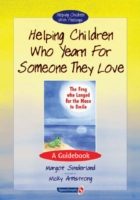 Helping Children Who Yearn for Someone T