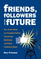 Friends, Followers and the Future