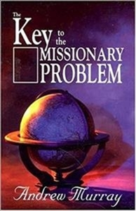 KEY TO THE MISSIONARY PROBLEM THE
